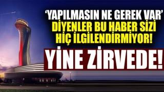 İstanbul Havalimanı Avrupa'da yine zirvede!