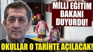 Milli Eğitim Bakanı açıkladı! Okullar o tarihte açılacak!