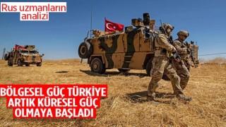 Rus uzmanlar: Türkiye bölgesel bir güç olmaya başladı