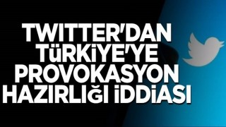 Twitter'dan Türkiye'ye provokasyon hazırlığı iddiası