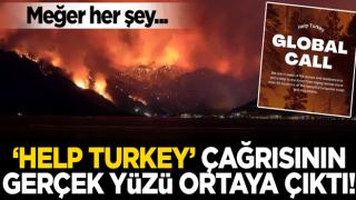 'Help Turkey' çağrısının gerçek yüzü ortaya çıktı! Meğer her şey...