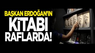 Başkan Erdoğan'ın kitabı raflarda yerini aldı