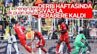 Fenerbahçe, Sivasspor'la berabere kaldı