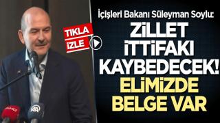 İçişleri Bakanı Süleyman Soylu: Zillet ittifakı kaybedecek! Elimizde belge var