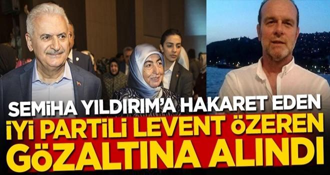 Semiha Yıldırım'a hakaret eden İYİ Partili Levent Özeren gözaltına alındı