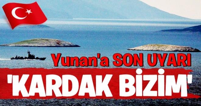 Türkiye'den Yunanistan'a son uyarı: 'Kardak bizim'