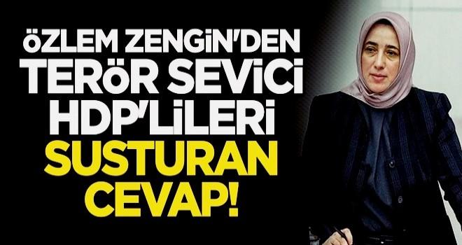 Özlem Zengin'den terör sevici HDP'lileri susturan cevap!