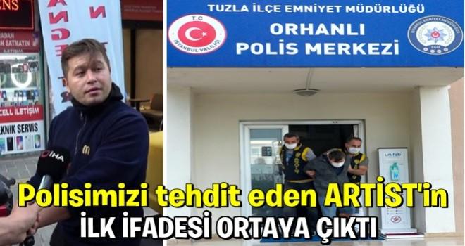 Tuzla'da polisleri tehdit eden zanlının ilk ifadesi ortaya çıktı .