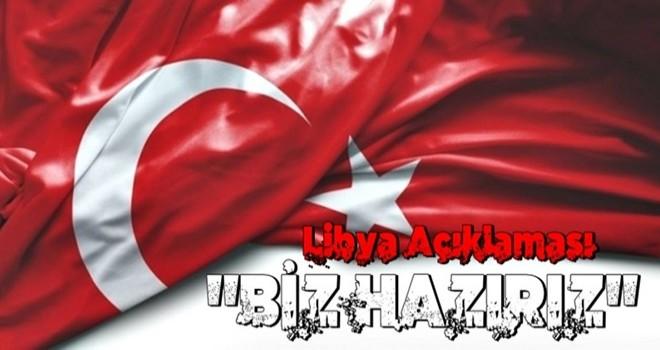 Türkiye'den son dakika Libya açıklaması: ''Biz hazırız!''