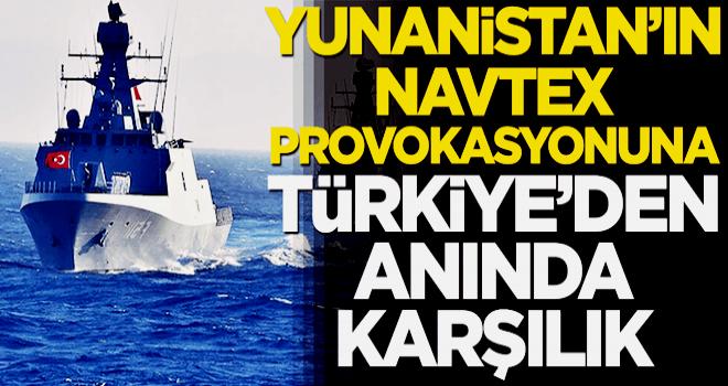 Yunanistan'ın NAVTEX provokasyonuna Türkiye'den anında karşılık