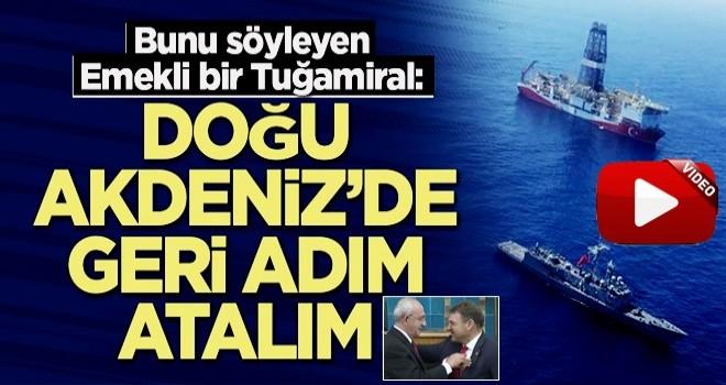 Emekli Tuğamiral Türker Ertürk: Doğu Akdeniz'de geri adım atalım