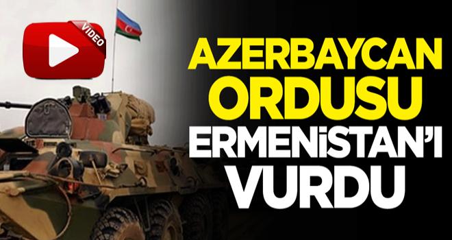 Azerbaycan ordusu Ermenistan'ı vurdu