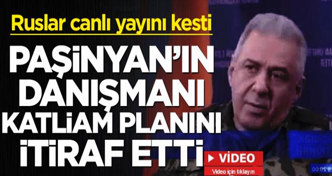 Paşinyan'ın danışmanı katliam planını itiraf etti! Rus kanalı yayını kesti