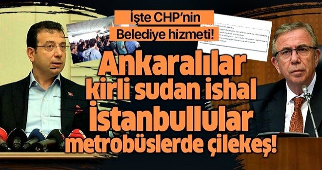 Mansur Yavaş ve Ekrem İmamoğlu'nun hizmetleri fos çıktı! Ankara'da kirli sudan hastalık, İstanbul'da metrobüs çilesi! .