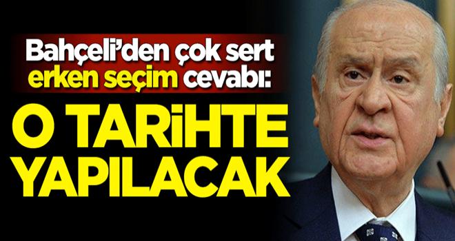 MHP lideri Devlet Bahçeli'den çok sert erken seçim cevabı: O tarihte yapılacak