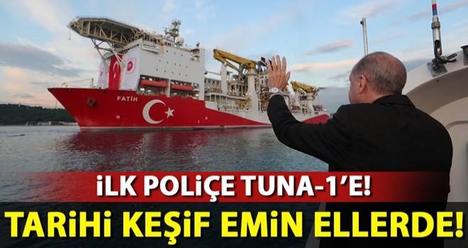 İlk poliçe Tuna-1'e!