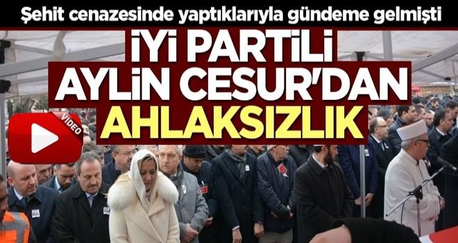 İYİ Partili Aylin Cesur'dan ahlaksızlık
