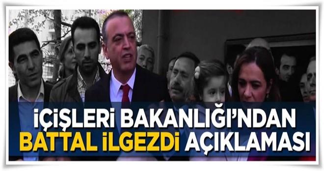 İçişleri Bakanlığı'ndan flaş Battal İlgezdi açıklaması