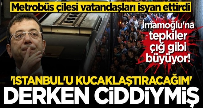 Metrobüs çilesi devam ediyor... Vatandaşlar İmamoğlu'na isyan etti!