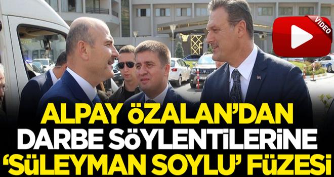 Alpay Özalan'dan darbe söylentilerine 'Süleyman Soylu' füzesi