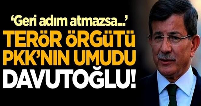 PKK'nın umudu Ahmet Davutoğlu!