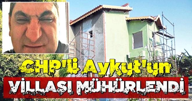 CHP'li Aykut Erdoğdu'nun Çeşme'deki villası mühürlendi