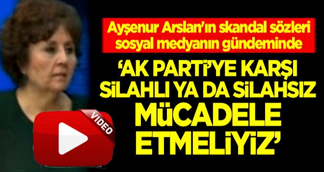 Ayşenur Arslan'ın skandal sözleri sosyal medyanın gündeminde!