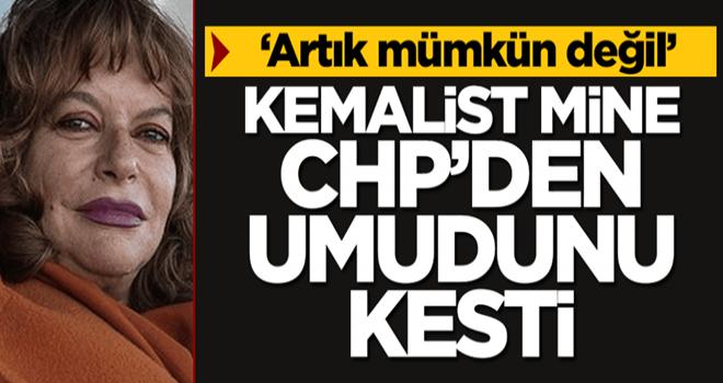 'Artık mümkün değil' Kemalist Mine, CHP'den umudunu kesti