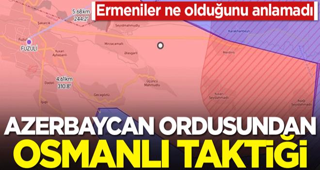 Ermeniler ne olduğunu anlamadı! Azerbaycan ordusundan Osmanlı taktiği