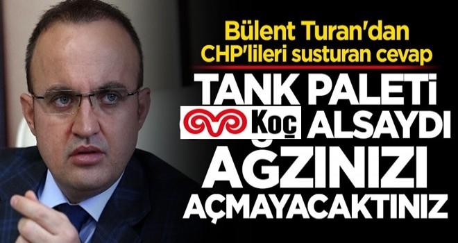CHP'lileri susturan cevap: Tank paleti onlar alsaydı ağzınızı açmayacaktınız