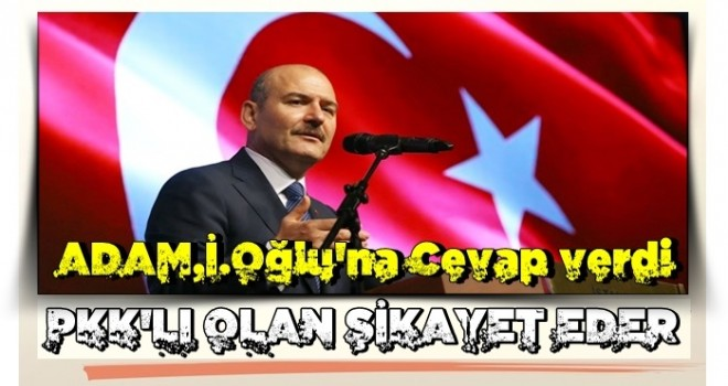"""İçişleri Bakanı Süleyman Soylu'dan İmamoğlu'na sert tepki: """"Bu ülkeyi PKK'lılar şikayet eder!"""""""