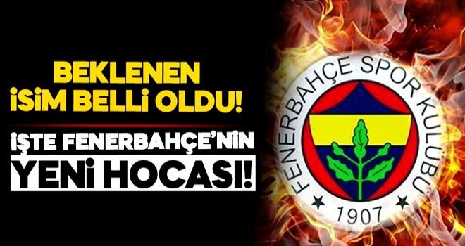 Fenerbahçe'nin yeni hocası belli oldu!