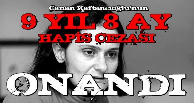 İstinaf mahkemesi, Canan Kaftancıoğlu'na verilen hapis cezalarını onadı.