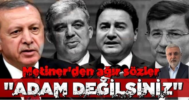 Metiner'den Gül, Davutoğlu ve Babacan'a ağır sözler!