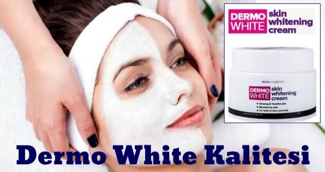 Dermo White Kalitesi