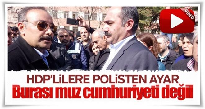 Polis müdüründen HDP'li vekile tokat gibi cevap!