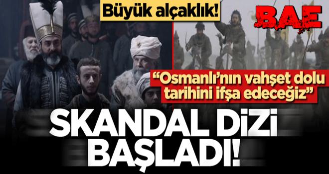 """BAE'den büyük alçaklık! Akılalmaz dizi başladı: """"Osmanlı'nın vahşet dolu tarihini ifşa edeceğiz"""""""