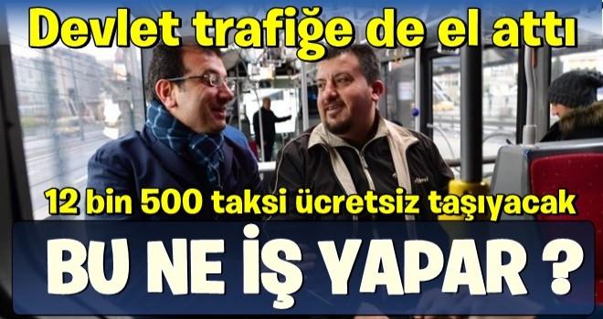 İstanbul Valisi duyurdu! 12 bin 500 taksi ücretsiz taşıyacak