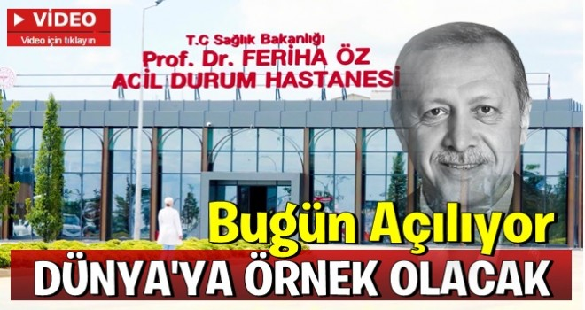 SANCAKTEPE'DEKİ PROF. DR. FERİHA ÖZ ACİL DURUM HASTANESİ BUGÜN AÇILIYOR