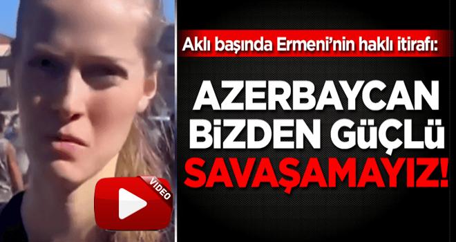 Ermeni kadından itiraf: Azerbaycan bizden güçlü