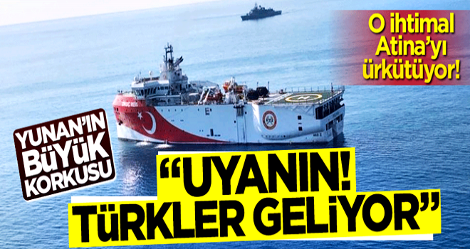"""Yunanistan'da """"Oruç Reis"""" korkusu: Uyanın Türkler geliyor!"""