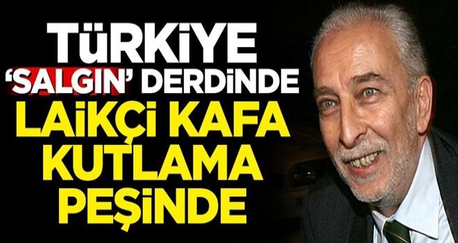 Türkiye 'salgın' derdinde laikçi kafa kutlama peşinde