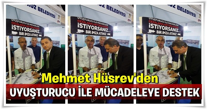 Mehmet Hüsrev'den uyuşturucu ile mücadeleye destek..