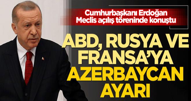 Başkan Erdoğan'dan ABD, Rusya ve Fransa'ya Azerbaycan ayarı!