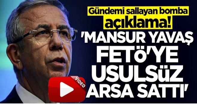 """""""Mansur Yavaş FETÖ'ye usulsüz arsa sattı"""" iddiası ."""