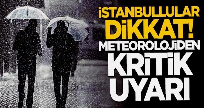 İstanbullular dikkat! Meteoroloji'den kritik yağış uyarısı