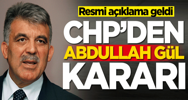 CHP'den Abdullah Gül kararı