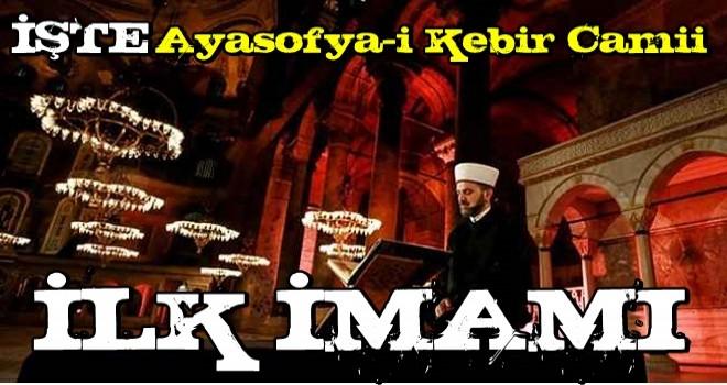 Türkiye nefesini tuttu! İşte Ayasofya'nın ilk imamı