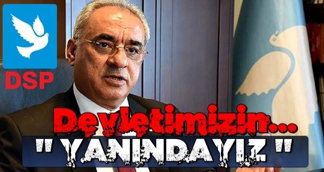 DSP lideri Aksakal: Devletimizin yanındayız