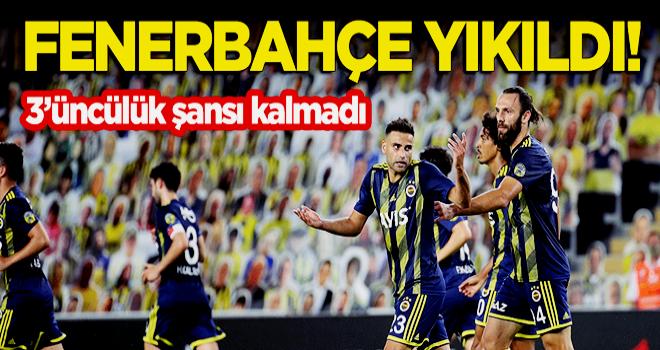 Fenerbahçe yıkıldı! 3'üncülük şansı kalmadı
